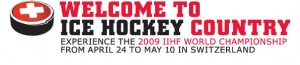 Ice Hockey Worldcup 2009 en Suisse